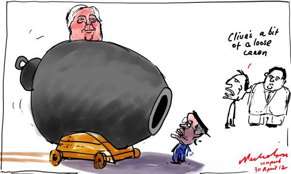 2012-04-30 Clive Palmer loose canon unpub