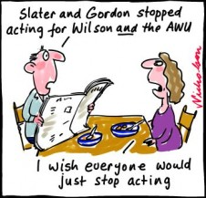 Slater and Gordon Bruce Wilson Julia Gillard ceased acting cartoon 2012-11-28
