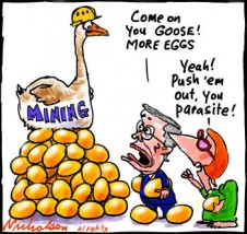 Mining villified and milked by Swan Gillard  and others creates jobs cartoon 2013-02-21
