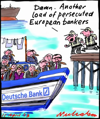 Deutsche Bank logo on saylum boat European bankers p1 cartoon Margaret Thatcher at Pearly Gates cartoon 2013-04-10