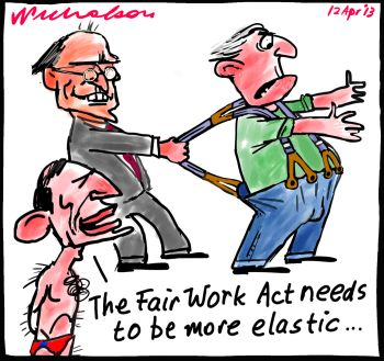 Eric Abetz Tony Abbott elastic Fair Work Act tougher on unions 2013-04-12
