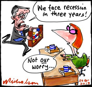 Recession to far down track for Gillard Swan economics cartoons 2013-04-29