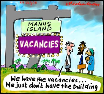 Manus Island unready for asylum seekers boat people cartoon 2013-07-29