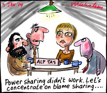 Tasmanian ALP vs Greens power sharing didn't work says ALP Greens should be blamed cartoon 2014-01-09