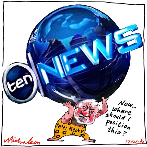 Peter Meakin t reposition Channel 10 News McLennan Media cartoon 2014-02-17