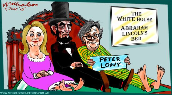 Peter Lowy Hillary Clinton Abraham Lincoln bed in Whitehouse  Australian business cartoon Margin Call 2015-06-09
