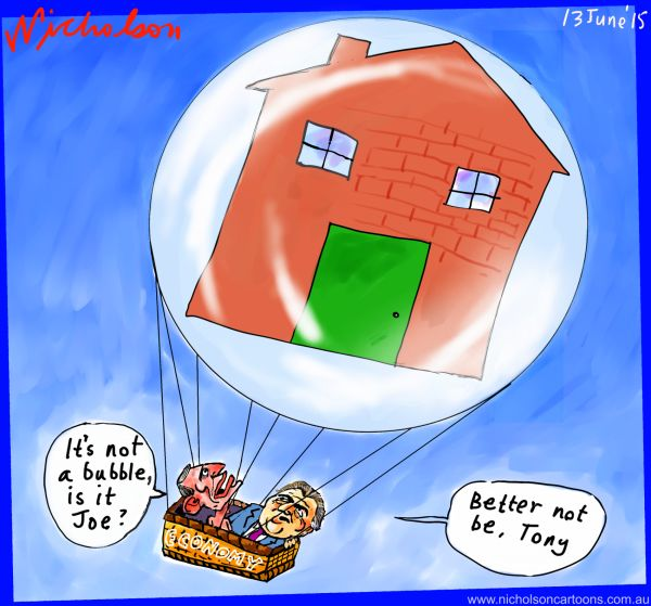 Its not a bubble is it housing Abbott Hockey Australian cartoon business 2015-06-13