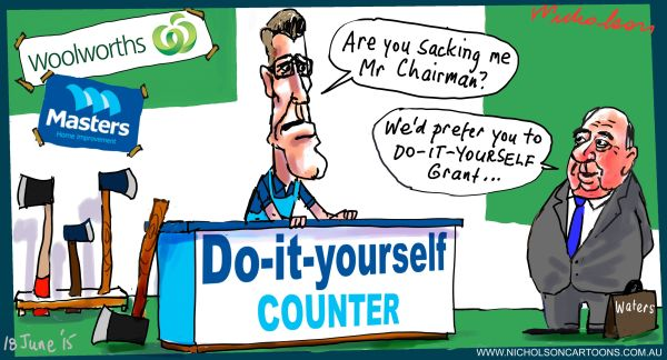 Grant Obrien out Woolworths Margin Call Australian cartoon 2015-06-18