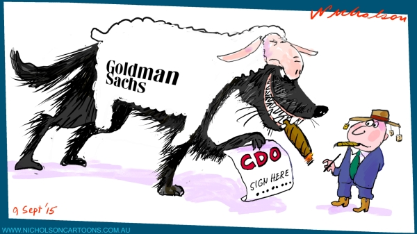 Goldman Sachs in GFC CDOs wolf sheep's clothing margin call australian cartoon 2015-09-09