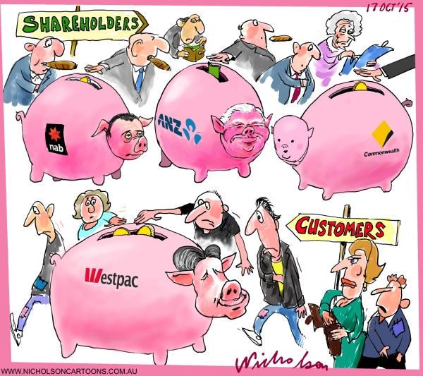 Westpac rates up geets customers to boost banks reserves not share holders Australian business cartoon 2015-10-17
