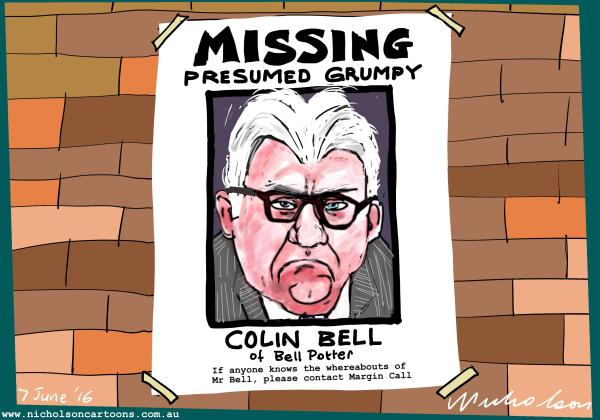 2016-06-07 Colin Bell missing on Aitken termination Margin Call cartoon Australian