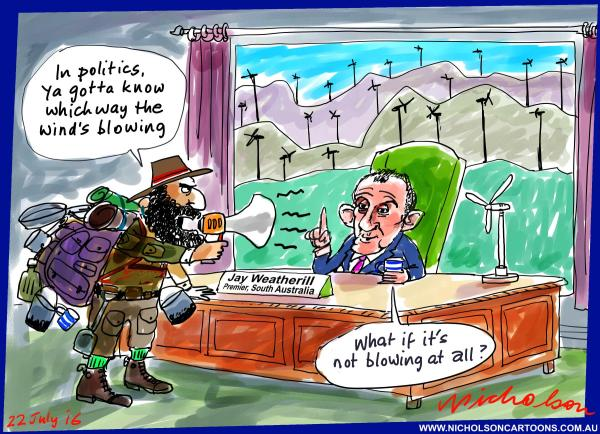 2016-07-22 Jay Weatherill wind farms cost no wind power shortages Australian Financial Review cartoon