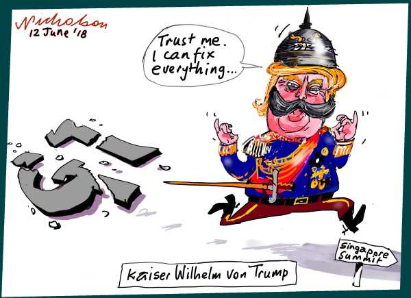 2018-06-12 Kaiser Wilhelm von Trump fix world Australian Financial Review cartoon