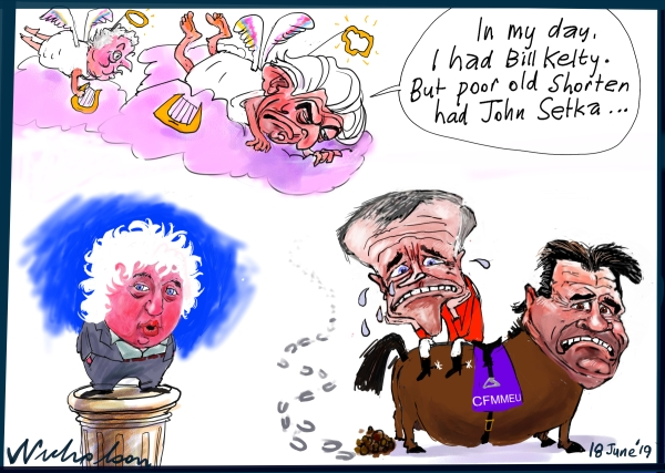 2019-06-18 John Setka with Bill Shorten as seen by Bob Hawke who had Bill Kelty Kelty minding his back Australian Financial Review cartoons